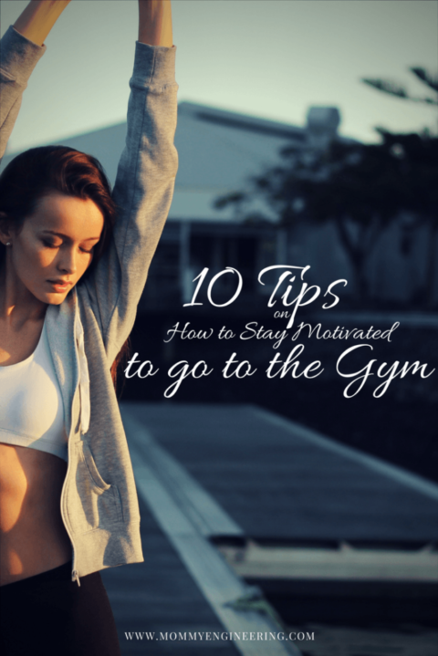 10 Tips on How to Stay Motivated to go to the Gym
