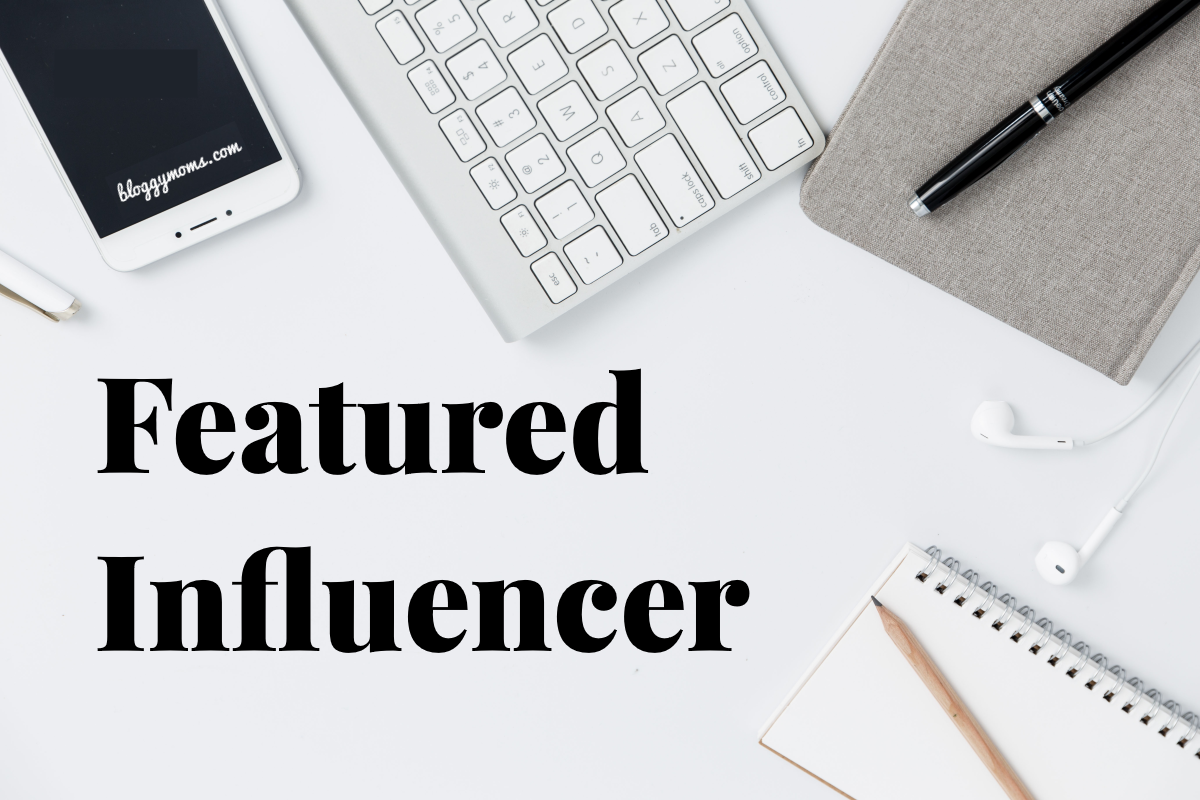 Featured Influencer Bloggy Moms