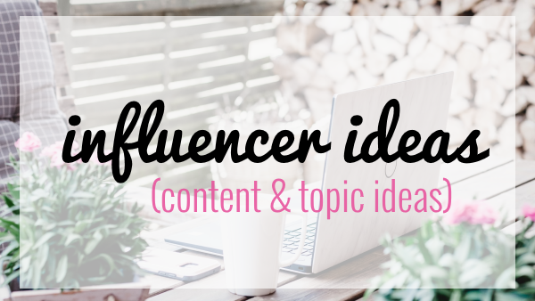 influencer topics and content