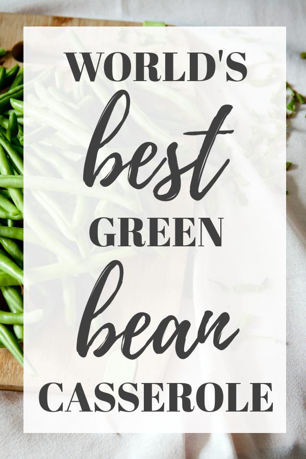 best green bean casserole